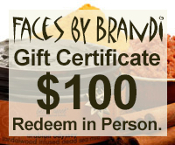 $100 Gift Certificate for Faces by Brandi Products and Services